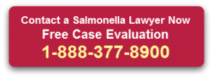 Contact a Salmonella Lawyer - Free Case Evaluation